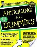 Antiquing for dummies / Ron Zoglin and Deborah Shouse.
