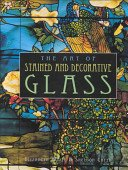 The art of stained and decorative glass: / Elizabeth Wylie, Sheldon Cheek.