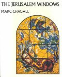 The Jerusalem windows / Marc Chagall; text and notes by Jean Leymarie; [translated from the French by Elaine Desautels].