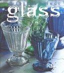 Glass / Suzanne Slesin, Daniel Rozensztroch, Stafford Cliff; photographs by Marie-Pierre Morel.