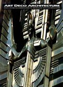 Art deco architecture: design, decoration, and detail from the twenties and thirties / Patricia Bayer.