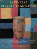 Revivals! diverse traditions, 1920-1945: the history of twentieth-century American craft / Janet Kardon, editor; with essays by Ralph T. Coe [and others].