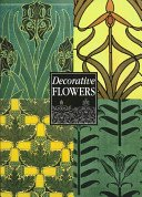 Decorative flowers: after the plates by M.P. Verneuil / selection and commentary by William Wheeler.