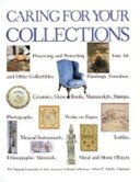 Caring for your collections / National Committee to Save America's Cultural Collections; Arthur W. Schultz, general editor; foreword by Arthur W. Schultz; introduction by the Honorable Robert McCormick Adams; with essays by Huntington T. Block... [et al.].