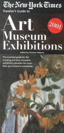 Traveler's guide to art museum exhibitions 2001 / from the staff of the New York Times.