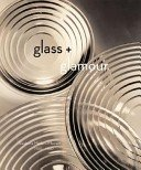 Glass + glamour: Steuben's modern moment, 1930-1960 / Donald Albrecht.