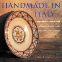 Handmade in Italy / John Ferro Sims; text in association with Debra Boraston.