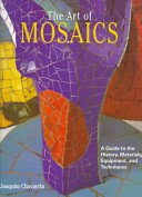 The art of mosaics / [Joaquim Chavarria].