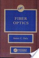 Fiber optics / editor, James C. Daly.