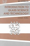 Introduction to glass science and technology / James E. Shelby.
