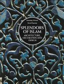 Splendors of Islam: architecture, decoration, and design / Dominique Clévenot; photographs by Gérard Degeorge.