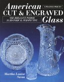 American cut and engraved glass: the brilliant period in historical perspective / Martha Louise Swan.