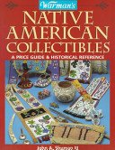 Warman's native American collectibles: a price guide & historical reference / John A. Shuman III.