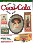 Price guide to vintage Coca-Cola collectibles, 1896-1965 / Deborah Goldstein Hill.