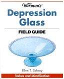 Warman's depression glass field guide / Ellen T. Schroy.