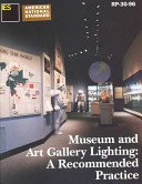 Museum and art gallery lighting: a recommended practice / prepared by the IESNA Commitee on Museum and Art Gallery Lighting.