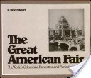 The great American fair: the World's Columbian Exposition & American culture / Reid Badger.