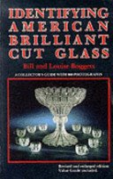 Identifying American brilliant cut glass / Bill and Louise Boggess.