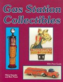 Gas station collectibles / Mitch Stenzler and Rick Pease.