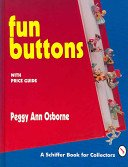 Fun buttons: with price guide / Peggy Ann Osborne.