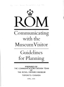 Communicating with the museum visitor: guidelines for planning / prepared by the Communications Design Team of the Royal Ontario Museum.