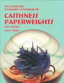 The Charlton standard catalogue of Caithness paperweights / by Colin Terris; W.K. Cross [editor].