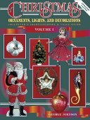Christmas ornaments, lights and decorations: a collector's identification & value guide / George Johnson.