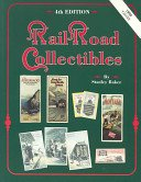 Railroad collectibles: an illustrated value guide / Stanley L. Baker.
