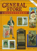 General store collectibles: an identification and value guide / David L. Wilson.