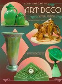 Collector's guide to art deco: identification & values / Mary Frank Gaston.