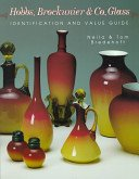 Hobbs, Brockunier & Co., glass: identification and value guide / Neila and Tom Bredehoft.