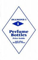 Diamond I perfume bottles: price guide and other drugstore ware.