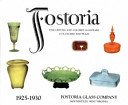 Fostoria: fine crystal and colored glassware, cut, etched and plain: 1925-1930.