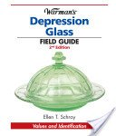 Warman's depression glass field guide: values and identification / Ellen T. Schroy; [edited by Tracy L. Schmidt].