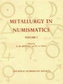 Metallurgy in numismatics / edited by D.M. Metcalf and W.A. Oddy.