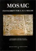 Mosaic: festschrift for A.H.S. Megaw / edited by Judith Herrin, Margaret Mullett and Catherine Otten-Froux.