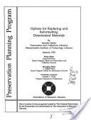 Options for replacing and reformatting deteriorated materials / [edited] by Jennifer Banks.