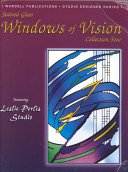 Stained glass windows of vision / designer, Leslie Perlis; editor, Carole Wardell.