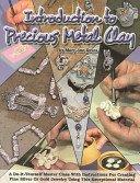 Introduction to precious metal clay / author, Mary Ann Devos; senior editor, Ken Devos; jewelry design & fabrication, Mary Ann Devos; photography, Randy Wardell; text editor, Randy Wardell.