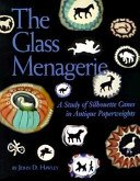 The glass menagerie: a study of silhouette canes in antique paperweights / by John D. Hawley; photography by the author.