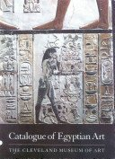 Catalogue of Egyptian art: the Cleveland Museum of Art / Lawrence M. Berman with Kenneth J. Bohač; conservation sections by Patricia S. Griffin with D. Bruce Christman; introduction by Arielle P. Kozloff.