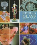 Etched glass: techniques & designs / Norm and Ruth Dobbins.