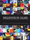 Millennium glass: an international survey of studio glass / curated by Brion Clinkingbeard, Adele Leight, Stephen Rolfe Powell.