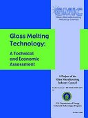 Glass melting technology: a technical and economic assessment / principal investigators C. Philip Ross, Gabe L. Tincher; editor Margaret Rasmussen.