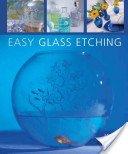 Easy glass etching / Marlis Cornett.