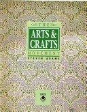 The Arts & crafts movement / Steven Adams.