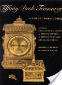 Tiffany desk treasures: a collector's guide including a catalogue raisonné of Tiffany Studios & Tiffany Furnaces desk accessories / George A. Kemeny & Donald Miller; foreword by Robert Koch.