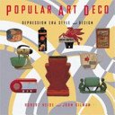 Popular art deco: depression era style and design / Robert Heide and John Gilman.