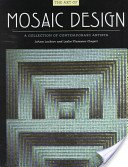 The art of mosaic design: a collection of contemporary artists / JoAnn Locktov and Leslie Plummer Clagett.