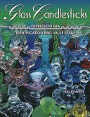 Glass candlesticks of the Depression era: identification and value guide / Gene Florence.